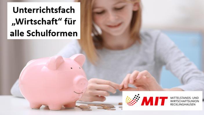MIT Recklinghausen fordert Unterrichtsfach Wirtschaft für alle Schulformen